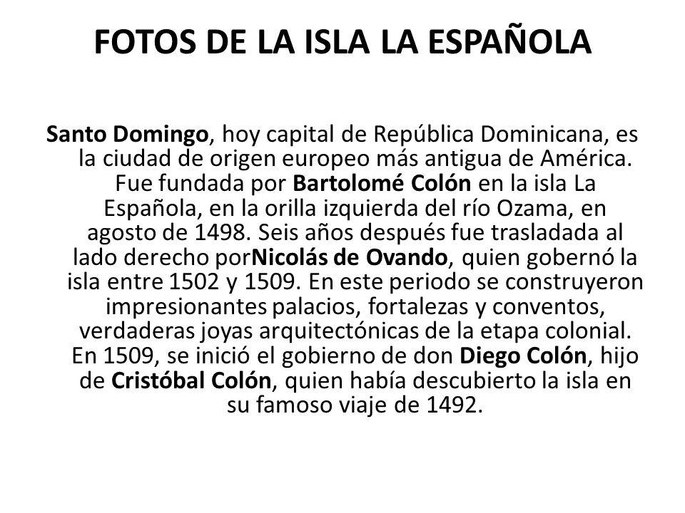 FOTOS DE LA ISLA LA ESPAÑOLA
