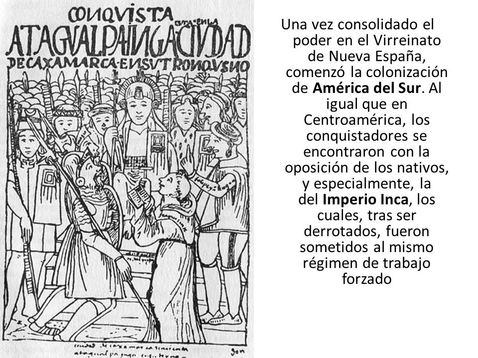 Una vez consolidado el poder en el Virreinato de Nueva España, comenzó la colonización de América del Sur.
