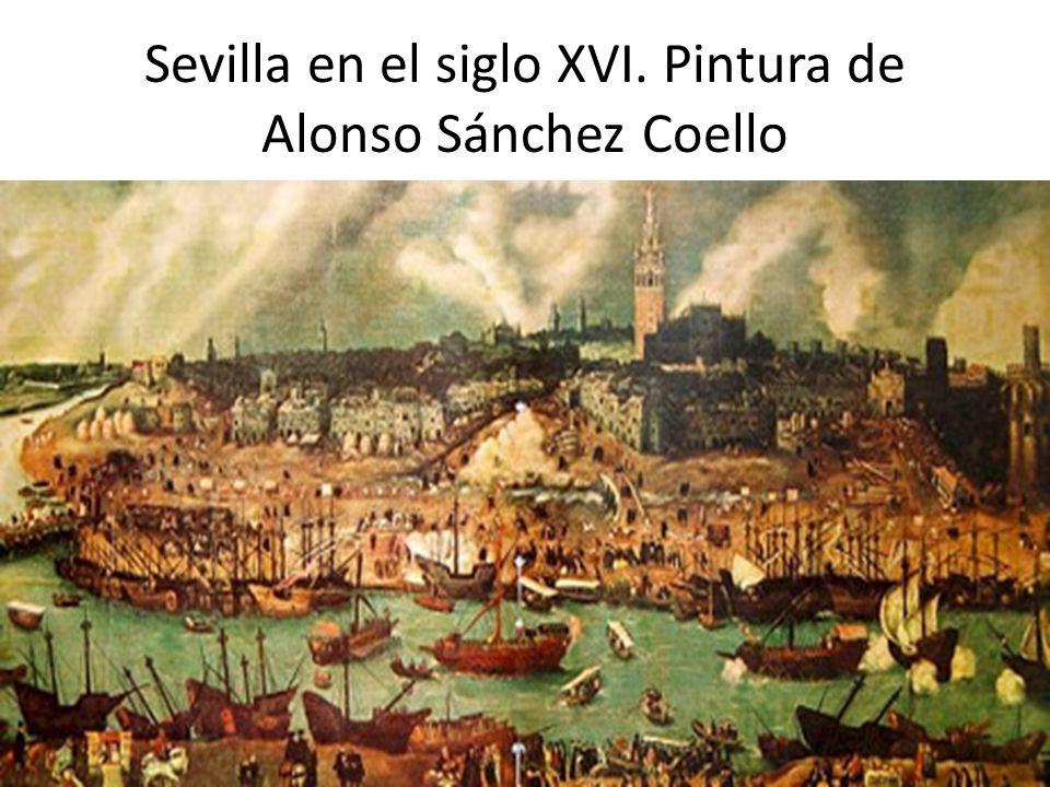 Sevilla en el siglo XVI. Pintura de Alonso Sánchez Coello