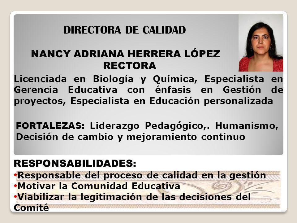 DIRECTORA DE CALIDAD NANCY ADRIANA HERRERA LÓPEZ RECTORA