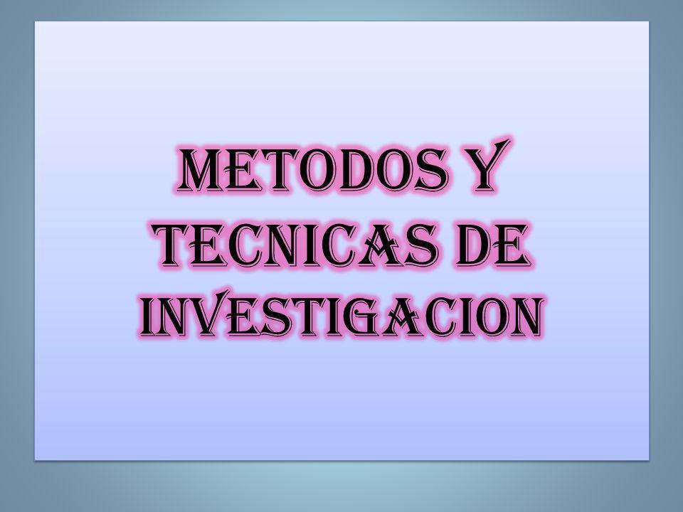 METODOS Y TECNICAS DE INVESTIGACION