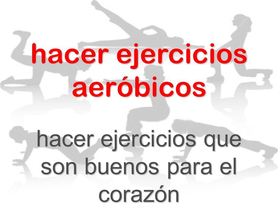 hacer ejercicios aeróbicos