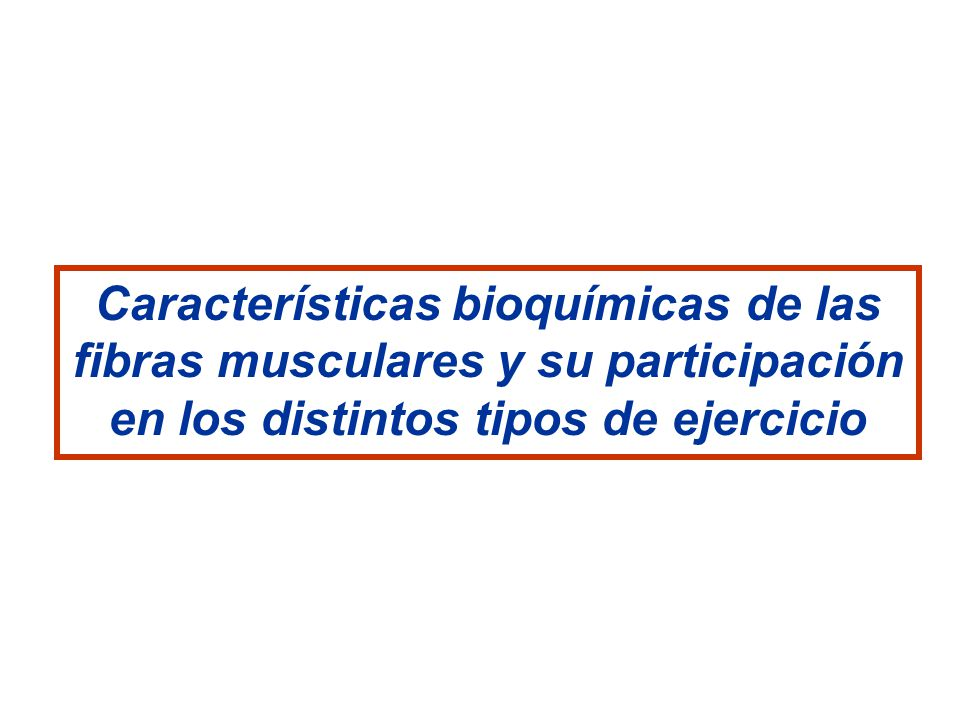 Características bioquímicas de las fibras musculares y su participación en los distintos tipos de ejercicio