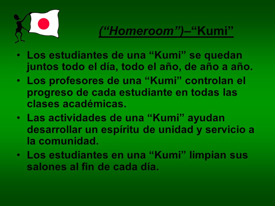 ( Homeroom )– Kumi Los estudiantes de una Kumi se quedan juntos todo el día, todo el año, de año a año.