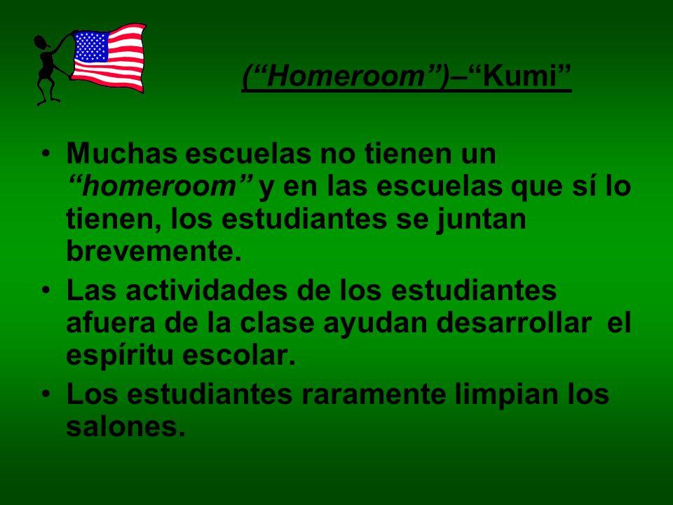 ( Homeroom )– Kumi Muchas escuelas no tienen un homeroom y en las escuelas que sí lo tienen, los estudiantes se juntan brevemente.