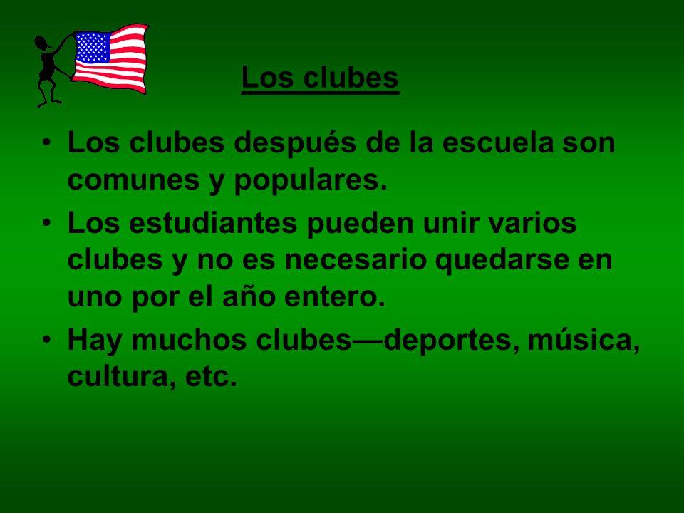 Los clubes Los clubes después de la escuela son comunes y populares.