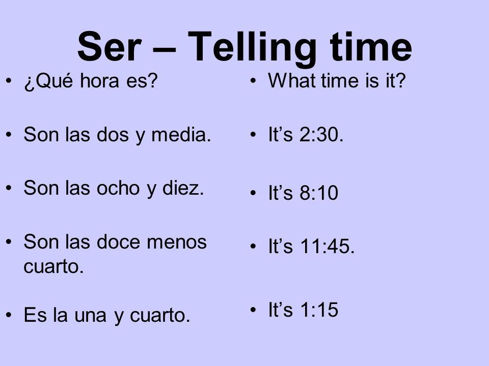 Ser – Telling time ¿Qué hora es Son las dos y media.