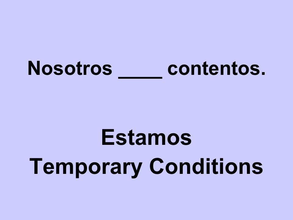 Nosotros ____ contentos.
