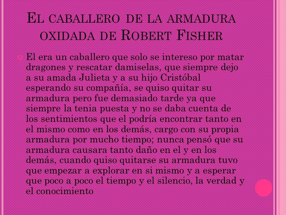 El caballero de la armadura oxidada de Robert Fisher