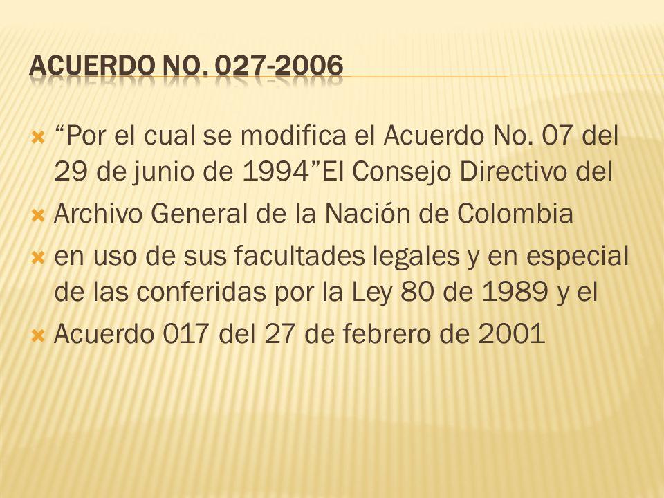ACUERDO No. 027-2006 Por el cual se modifica el Acuerdo No. 07 del 29 de junio de 1994 El Consejo Directivo del.