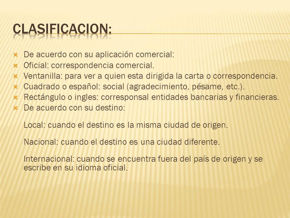 CLASIFICACION: De acuerdo con su aplicación comercial:
