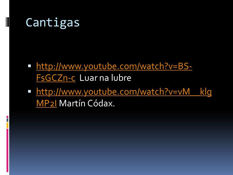 Cantigas http://www.youtube.com/watch v=BS- FsGCZn-c Luar na lubre
