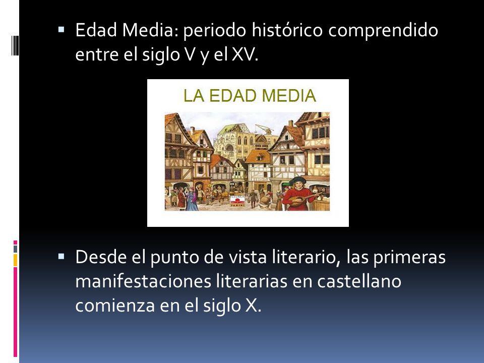 Edad Media: periodo histórico comprendido entre el siglo V y el XV.