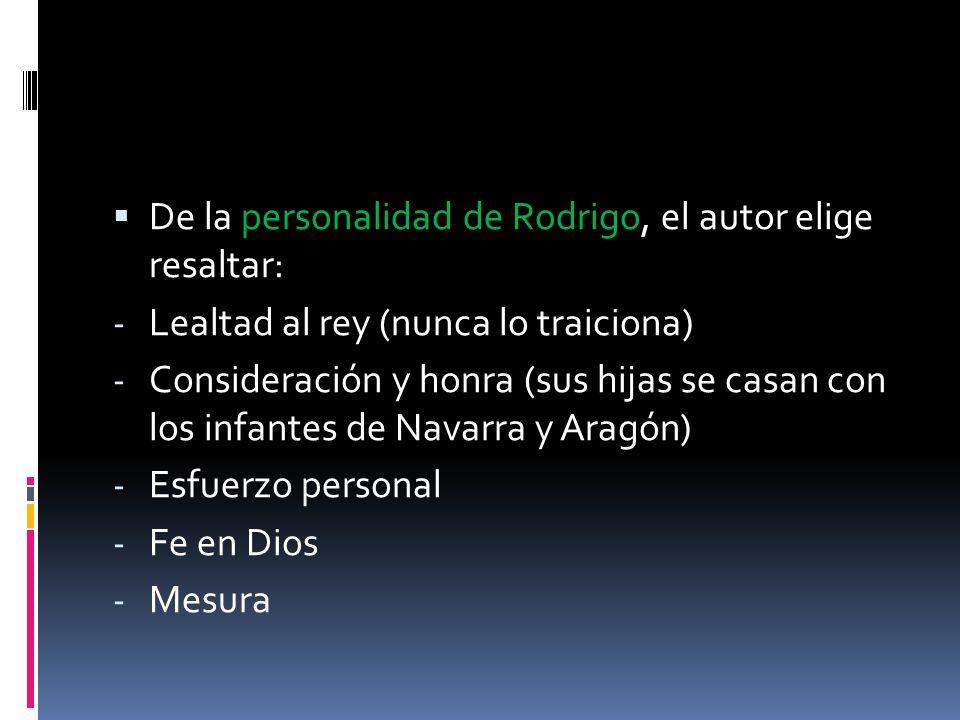 De la personalidad de Rodrigo, el autor elige resaltar: