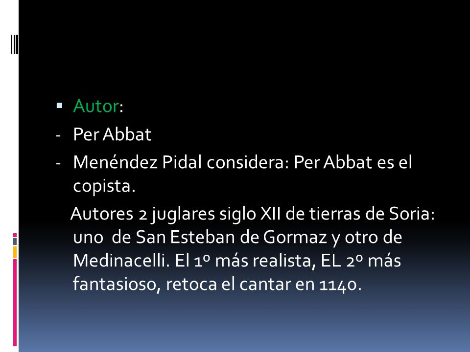 Autor: Per Abbat. Menéndez Pidal considera: Per Abbat es el copista.