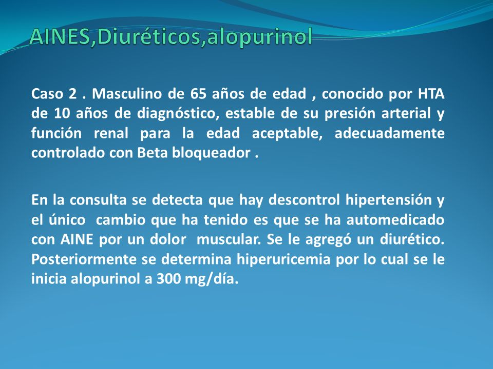 AINES,Diuréticos,alopurinol