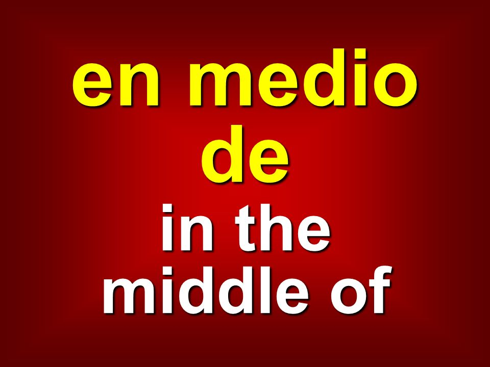 en medio de in the middle of