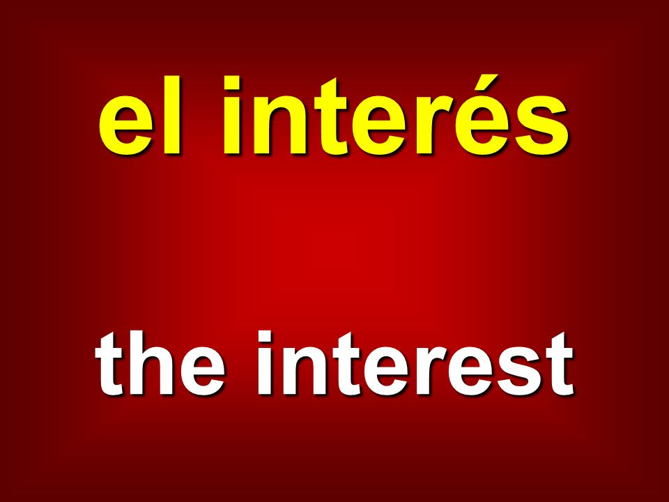 el interés the interest