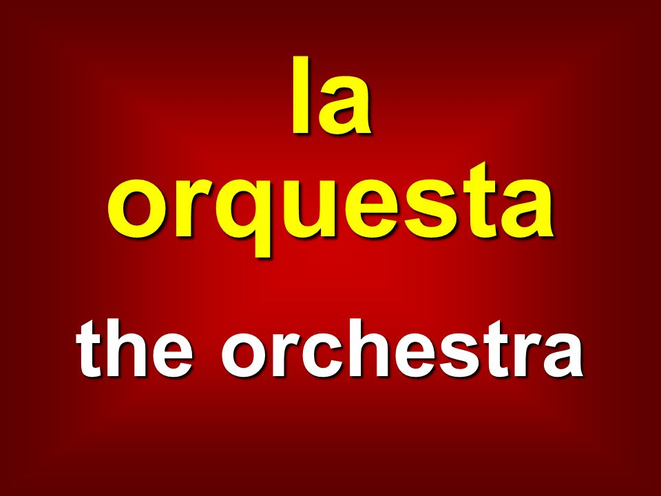 la orquesta the orchestra
