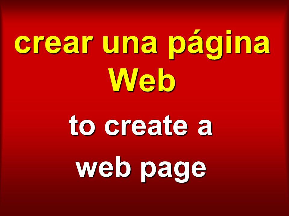 crear una página Web to create a web page