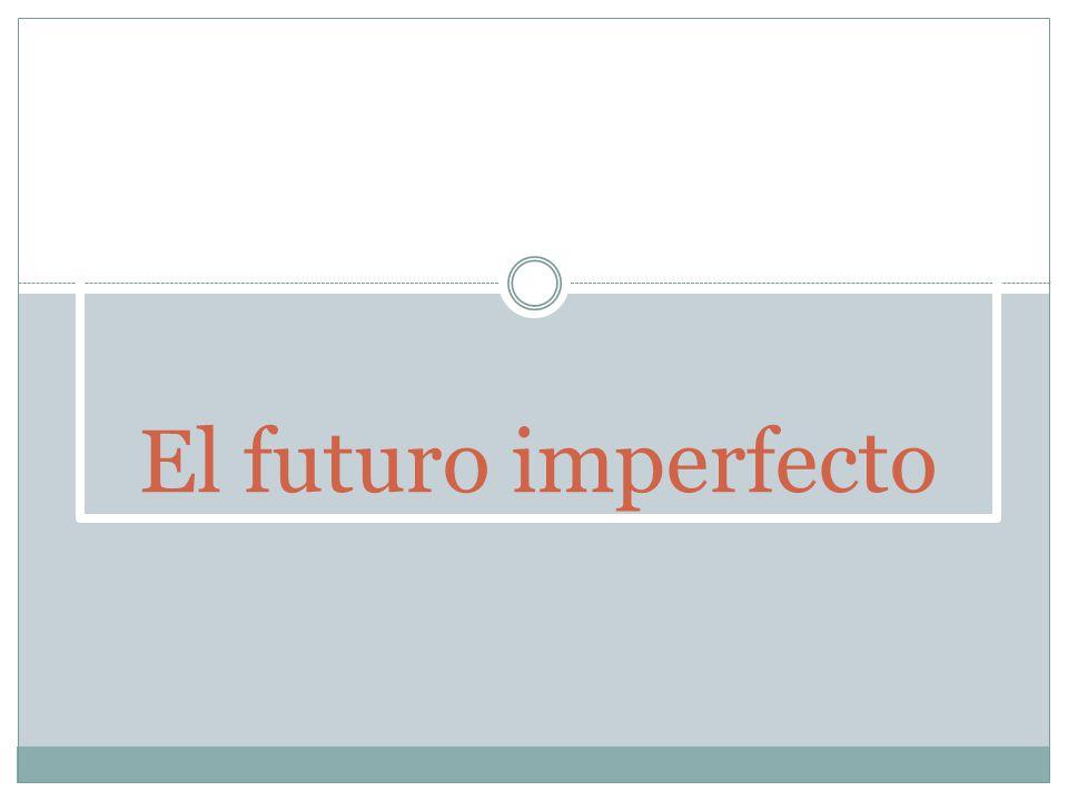 El futuro imperfecto