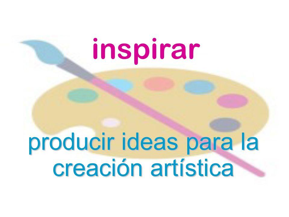 producir ideas para la creación artística