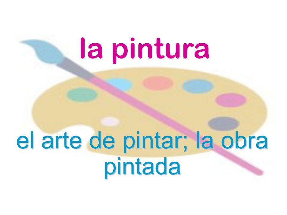 el arte de pintar; la obra pintada