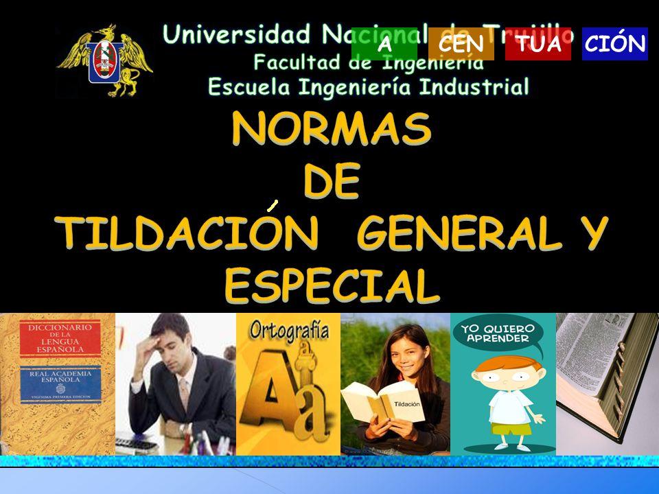 NORMAS DE TILDACION GENERAL Y ESPECIAL