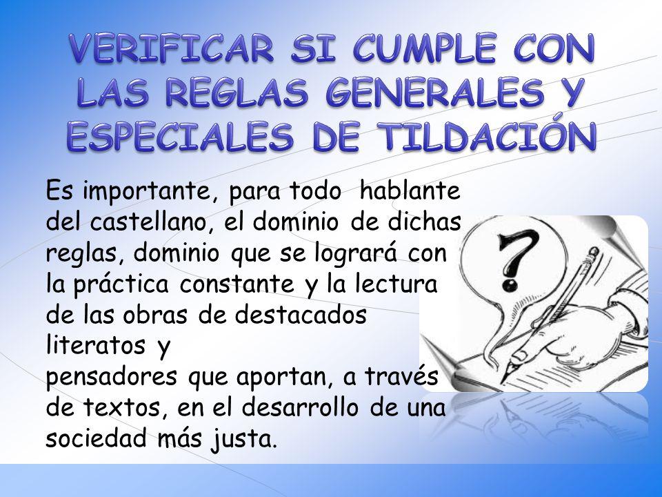 VERIFICAR SI CUMPLE CON LAS REGLAS GENERALES Y ESPECIALES DE TILDACIÓN
