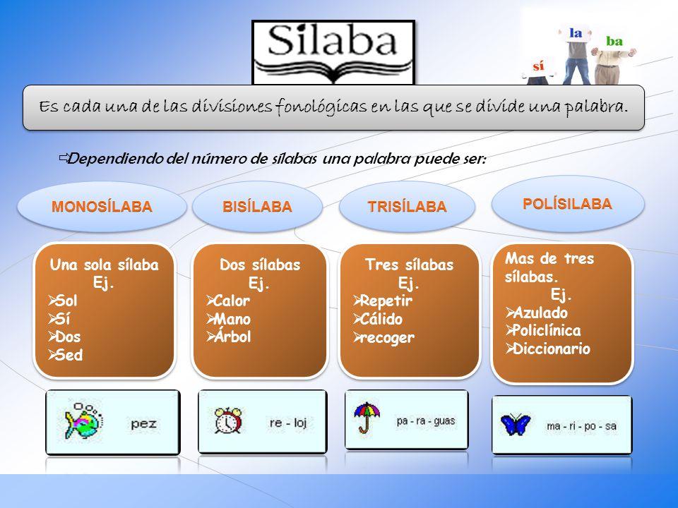 Es cada una de las divisiones fonológicas en las que se divide una palabra.