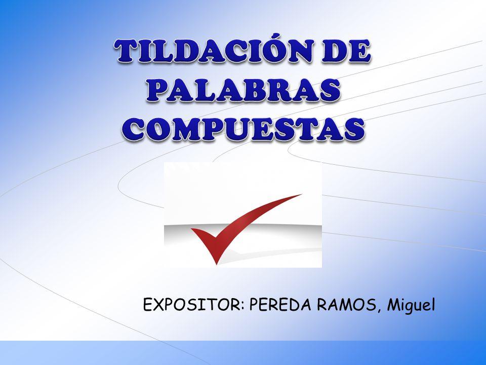 TILDACIÓN DE PALABRAS COMPUESTAS