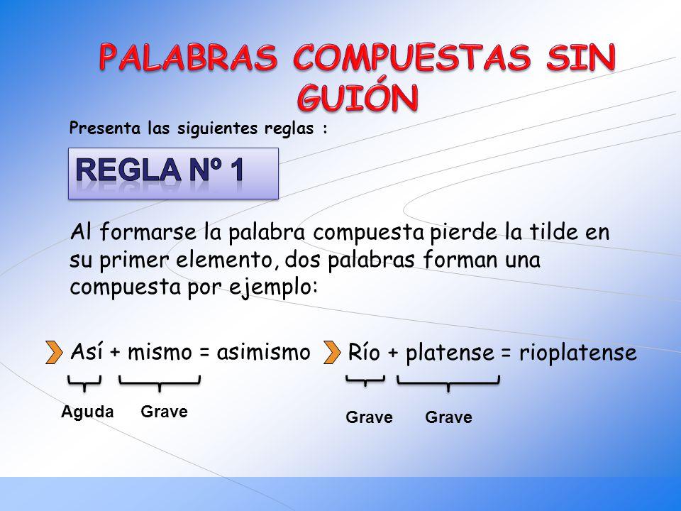 PALABRAS COMPUESTAS SIN GUIÓN