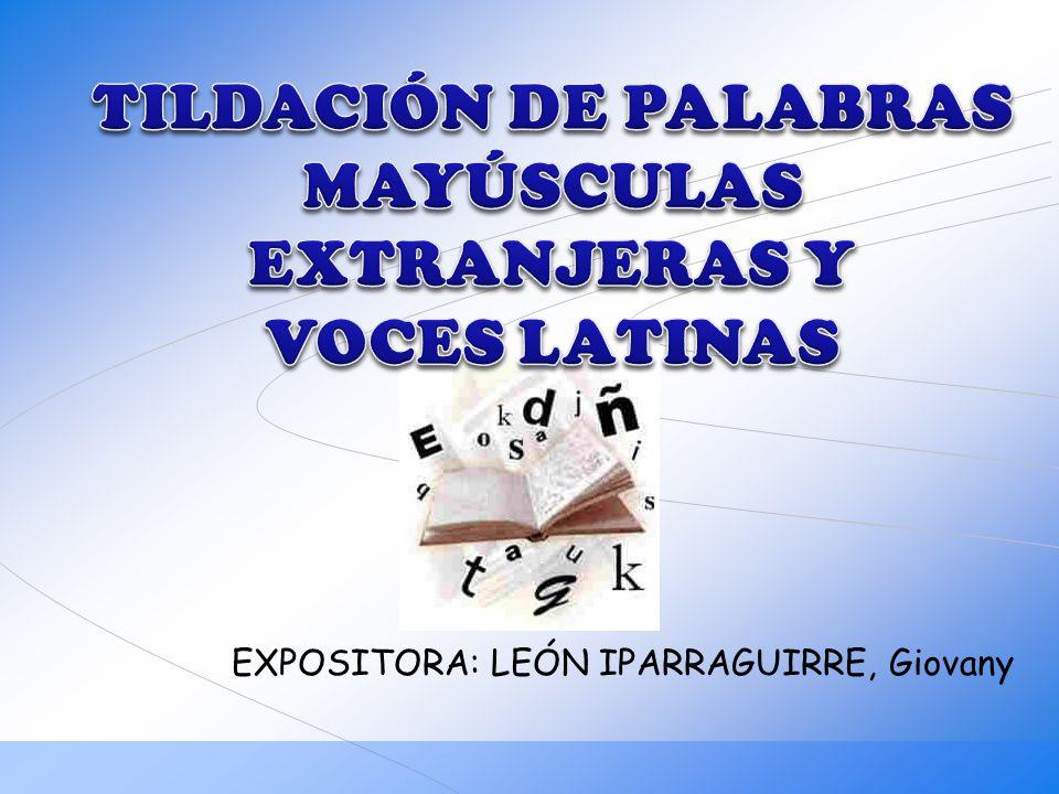 TILDACIÓN DE PALABRAS MAYÚSCULAS EXTRANJERAS Y VOCES LATINAS