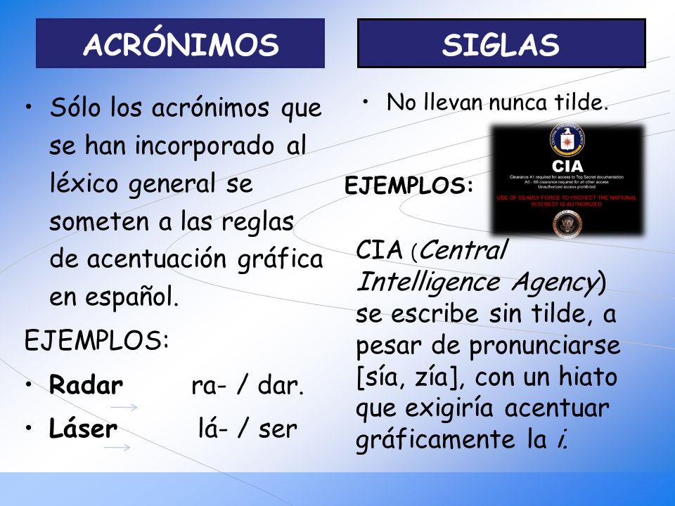 ACRÓNIMOS SIGLAS. Sólo los acrónimos que se han incorporado al léxico general se someten a las reglas de acentuación gráfica en español.