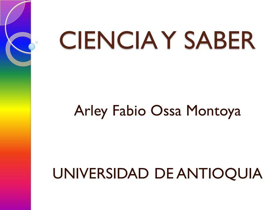 Arley Fabio Ossa Montoya UNIVERSIDAD DE ANTIOQUIA
