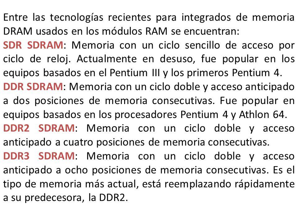 Entre las tecnologías recientes para integrados de memoria DRAM usados en los módulos RAM se encuentran: