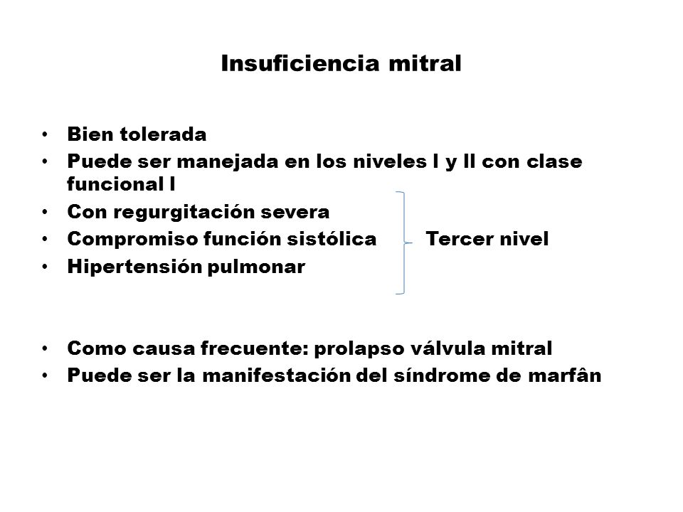 Insuficiencia mitral Bien tolerada