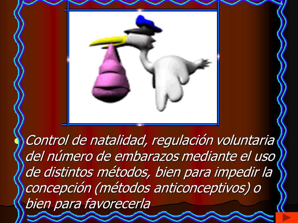 Control de natalidad, regulación voluntaria del número de embarazos mediante el uso de distintos métodos, bien para impedir la concepción (métodos anticonceptivos) o bien para favorecerla