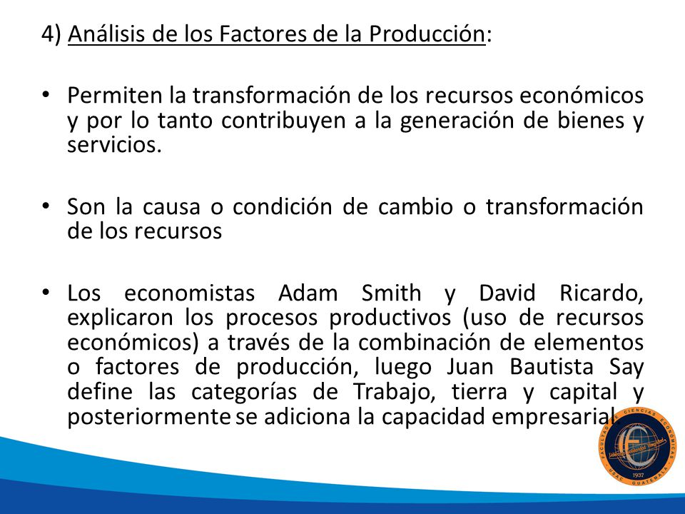 4) Análisis de los Factores de la Producción: