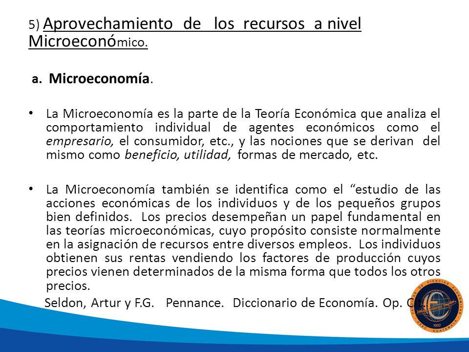 5) Aprovechamiento de los recursos a nivel Microeconómico.