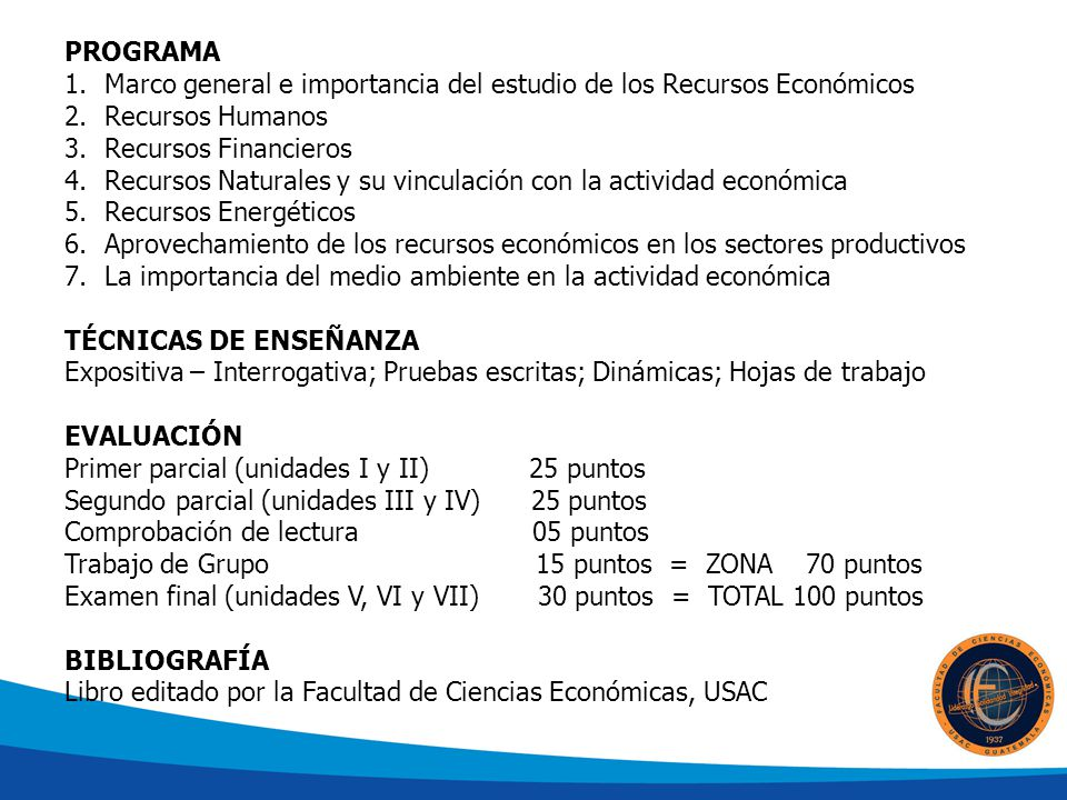 PROGRAMA Marco general e importancia del estudio de los Recursos Económicos. Recursos Humanos. Recursos Financieros.