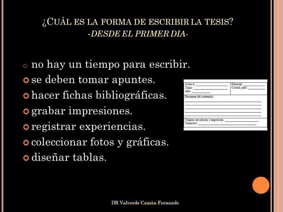 ¿Cuál es la forma de escribir la tesis -DESDE EL PRIMER DIA-