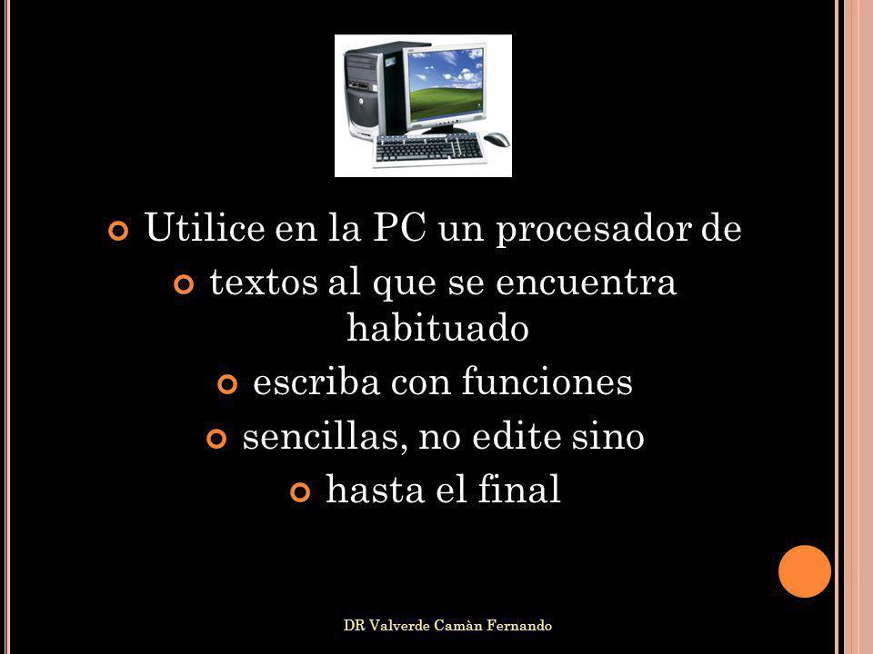 Utilice en la PC un procesador de textos al que se encuentra habituado