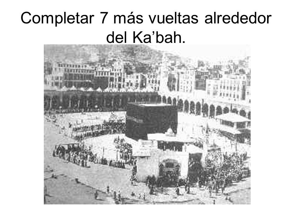 Completar 7 más vueltas alrededor del Ka'bah.