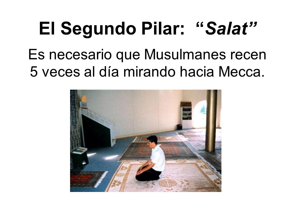 El Segundo Pilar: Salat