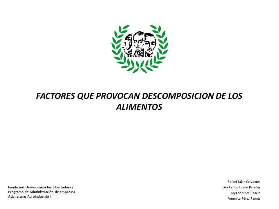 FACTORES QUE PROVOCAN DESCOMPOSICION DE LOS ALIMENTOS