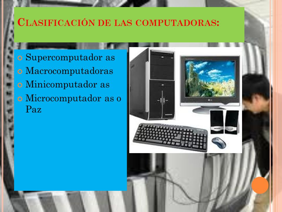 Clasificación de las computadoras: