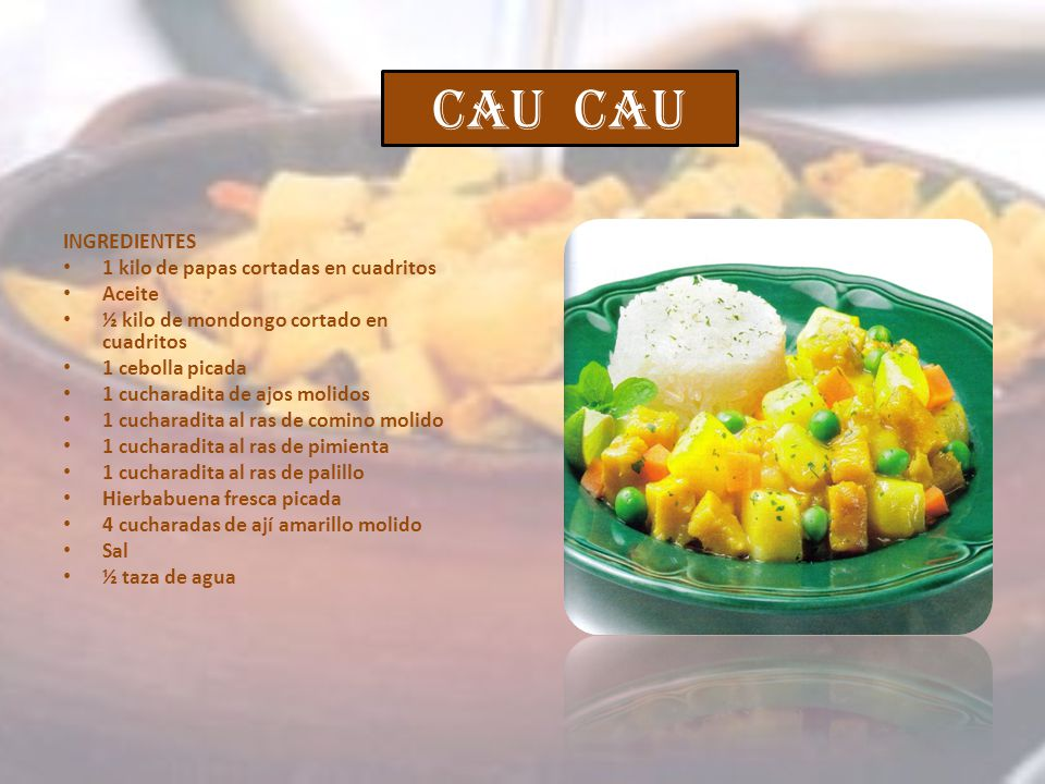 CAU CAU INGREDIENTES 1 kilo de papas cortadas en cuadritos Aceite
