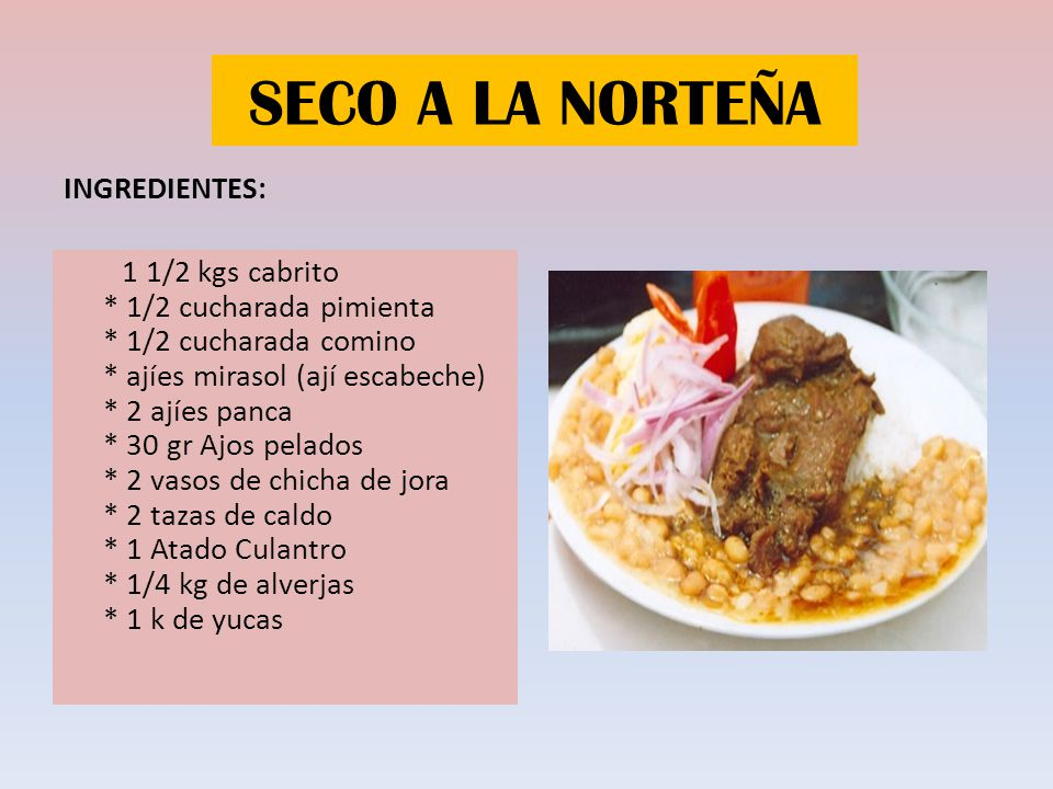 SECO A LA NORTEÑA INGREDIENTES: