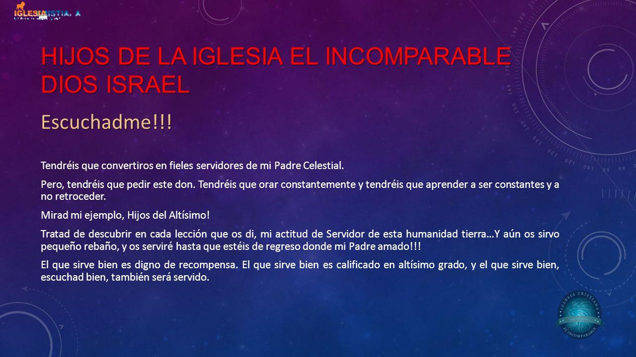 Hijos de la IGLESIA EL INCOMPARABLE DIOS ISRAEL